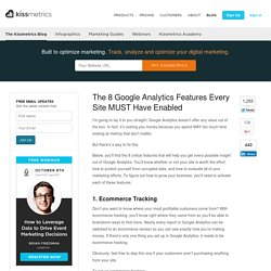 The 8 Google Analytics Features Every Site MUST Have Enabled