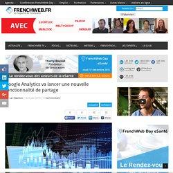 Google Analytics va lancer une nouvelle fonctionnalité de partage