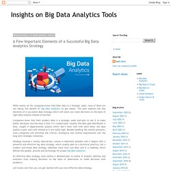 A Few Important Elements of a Successful Big Data Analytics Strategy