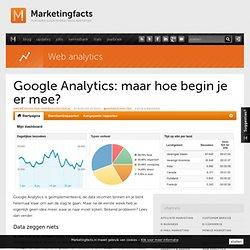 Google Analytics: maar hoe begin je er mee?