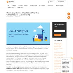 Maximizing the Benefits of Cloud Analytics with Scheduled Cluster Scaling