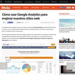 Cómo usar Google Analytics para mejorar nuestros sitios web