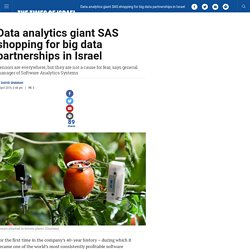 Data analytics giant SAS shopping for big data partnerships in Israel