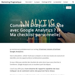 Comment analyser son site avec Google Analytics ? (+ Ma checklist personnelle)