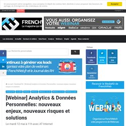 [Webinar] Analytics & Données Personnelles: nouveaux enjeux, nouveaux risques et solutions