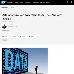 Data Analytics Can Take You Places That You Can't Imagine