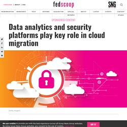Data analytics and security platforms play key role in cloud migration