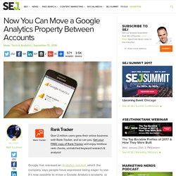 Now You Can Move a Google Analytics Property Between Accounts - Search Engine Journal
