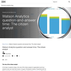 Watson Analytics question-and-answer time: The citizen analyst - IBM Business Analytics Blog -IBM Business Analytics Blog
