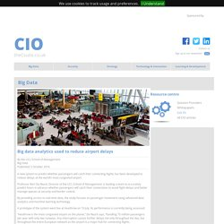 Big data analytics used to reduce airport delays