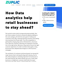 How Data analytics help retail businesses to stay ahead? - Zuplic