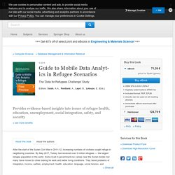 09.19 Guide to Mobile Data Analytics in Refugee Scenarios - The 'Data for Refugees Challenge' Study