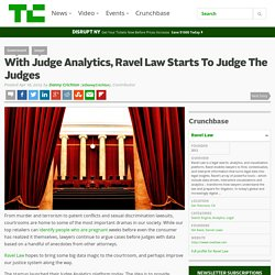 With Judge Analytics, Ravel Law Starts To Judge The Judges