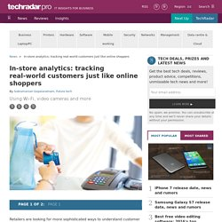 In-store analytics: tracking real-world customers just like online shoppers