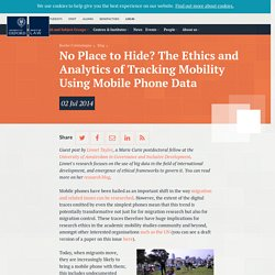 No Place to Hide? The Ethics and Analytics of Tracking Mobility Using Mobile Phone Data