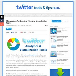 10 Awesome Twitter Analytics and Visualization Tools | Twitter Tools and Tips for Twitter Success