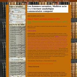Les femmes savantes, Molière acte 1 s 1 lecture analytique commentaire composé