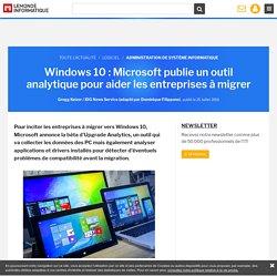 Windows 10 : Microsoft publie un outil analytique pour aider les entreprises à migrer