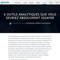 6 outils analytiques que vous devriez absolument essayer
