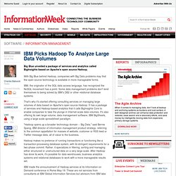 InformationWeekIBM Picks Hadoop To Analyze Large Data Volumes - software Blog