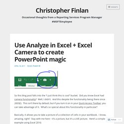Use Analyze in Excel + Excel Camera to create PowerPoint magic – Christopher Finlan