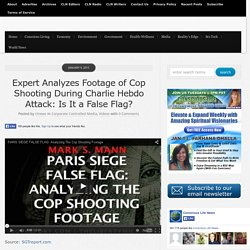 Expert Analyzes Footage of Cop Shooting During Charlie Hebdo Attack: Is It a False Flag?