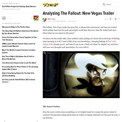 Analyzing The Fallout: New Vegas Trailer - Fallout: new vegas -