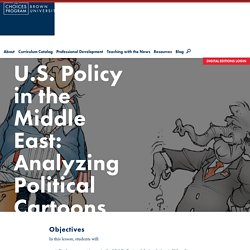 U.S. Policy in the Middle East: Analyzing Political Cartoons - The Choices Program