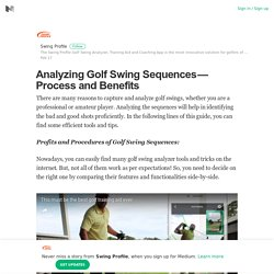 Analyzing Golf Swing Sequences — Process and Benefits