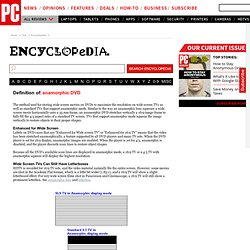 Anamorphic DVD Definition from PC Magazine Encyclopedia