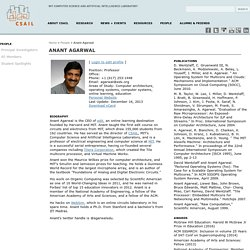 Anant Agarwal MIT Bio (Computer Science and Artificial Intelligence Laboratory)