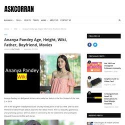 Ananya Pandey Age, Height, Wiki, Father, Boyfriend, Movies