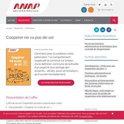 Coopérer ne va pas de soi / Anap, février 2019