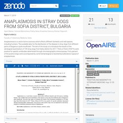 TRADITION AND MODERNITY IN VETERINARY MEDICINE, 2019, vol. 4, No 1(6): 51–55 NAPLASMOSIS IN STRAY DOGS FROM SOFIA DISTRICT, BULGARIA