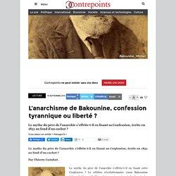 L'anarchisme de Bakounine, confession tyrannique ou liberté
