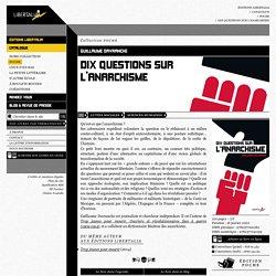 Dix questions sur l'anarchisme (Guillaume Davranche) // Les éditions Libertalia