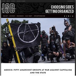 Mexico: Fifty Anarchist Groups at War Against Capitalism and the State