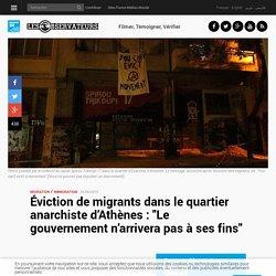 """Éviction de migrants dans le quartier anarchiste d'Athènes: """"Le gouvernement n'arrivera pas à ses fins"""""""