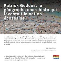 Patrick Geddes, le géographe anarchiste qui inventait la nation écossaise