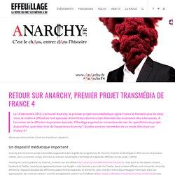 Retour sur Anarchy, premier projet transmédia de France 4 – Effeuillage
