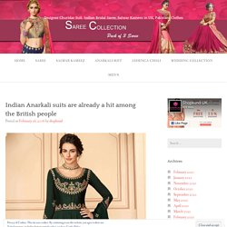 Indian Anarkali suits are already a hit among the British people