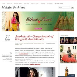 Anarkali suit – Change the style of living with Anarkali suits