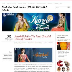 Anarkali Suit – The Most Graceful Dress of Females