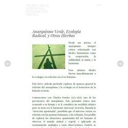 Anarquismo Verde, Ecología Radical, y Otras Hierbas