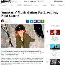'Anastasia' Musical Confirms Broadway Intentions