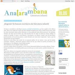 anatarambana literatura infantil: ¡Urgente! Se buscan escritores de literatura infantil