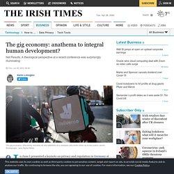 The gig economy: anathema to integral human development?