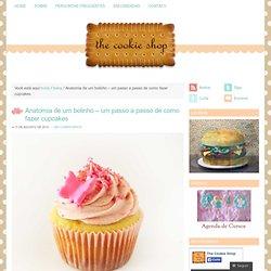 Anatomia de um bolinho – um passo a passo de como fazer cupcakes « The Cookie Shop