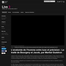 L'anatomie de l'homme entre luxe et précision : Le traité de Bourgery et Jacob, par Martial Guédron - Web TV Live 3