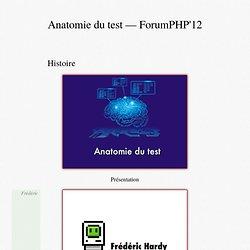 Anatomie du test—ForumPHP'12